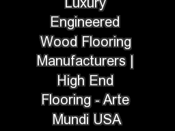 Luxury Engineered Wood Flooring Manufacturers | High End Flooring - Arte Mundi USA