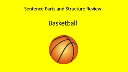 Sentence Parts and Structure Review