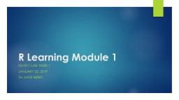 R Learning Module 1 GH 811 Lab: Week 1