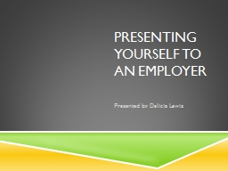 Presenting Yourself to an Employer