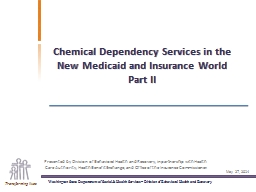 Chemical Dependency Services in the New Medicaid and Insurance World