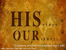 """Civilizations"" part 3 Gen 9-12 & Selected , Sept 7, 2014"