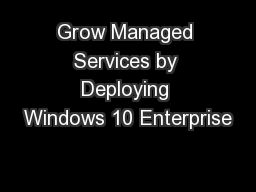 Grow Managed Services by Deploying Windows 10 Enterprise