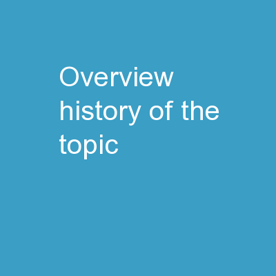 Overview History of the topic