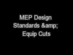 MEP Design Standards & Equip Cuts