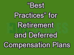 """""""Best Practices"""" for Retirement and Deferred Compensation Plans"""
