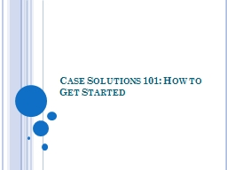 Case Solutions 101: How to Get Started