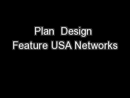 Plan  Design Feature USA Networks