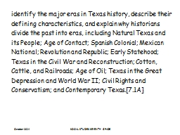 identify the major eras in Texas history, describe their defining characteristics, and explain why