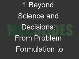 1 Beyond Science and Decisions: From Problem Formulation to