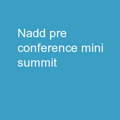 NADD Pre Conference  Mini Summit