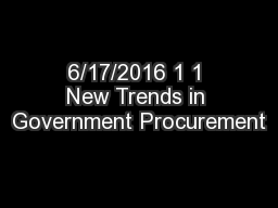 6/17/2016 1 1 New Trends in Government Procurement