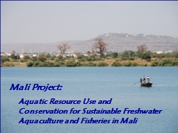 Mali Project:    Aquatic Resource Use and