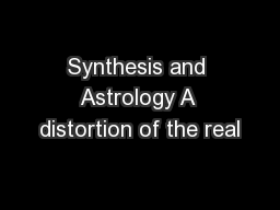 Synthesis and Astrology A distortion of the real