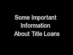 Some Important Information About Title Loans PowerPoint PPT Presentation