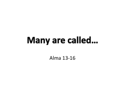 Many are called… Alma 13-16