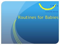Routines for Babies Sleep patterns and routines PowerPoint PPT Presentation