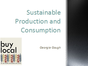 Georgie Gough Sustainable Production and Consumption