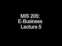 MIS 205: E-Business Lecture 5