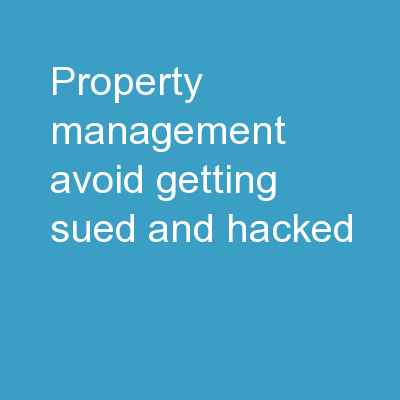 �Property Management � Avoid Getting Sued�.and hacked�