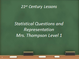 21 st  Century Lessons Statistical Questions and Representation
