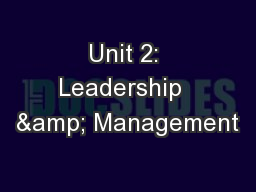 Unit 2: Leadership  & Management