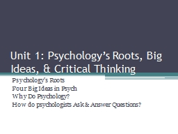 Unit 1: Psychology�s Roots, Big Ideas, & Critical Thinking