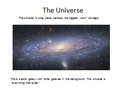 """The Universe This is a spiral galaxy with other galaxies in the background. The universe is """"ever"""