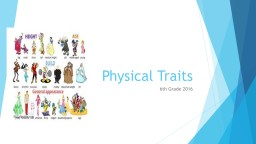 Physical   Traits   6th Grade 2016