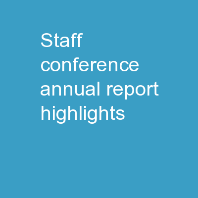 Staff Conference   Annual Report Highlights