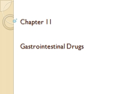 Chapter 11 Gastrointestinal Drugs