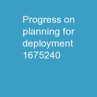 Progress on Planning for Deployment