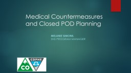 Medical Countermeasures and Closed POD Planning