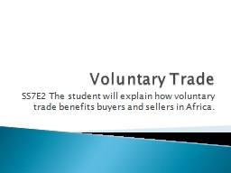 Voluntary Trade SS7E2 The student will