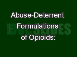 Abuse-Deterrent Formulations of Opioids: