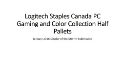 Logitech Staples Canada PC Gaming and Color Collection Half Pallets