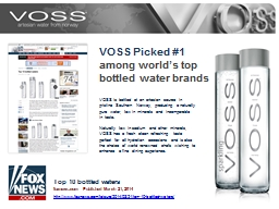 VOSS is bottled at an artesian source in pristine Southern Norway, producing a naturally pure wa