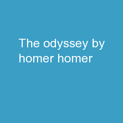 The Odyssey By Homer Homer PowerPoint PPT Presentation