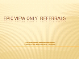 Epic View Only  Referrals