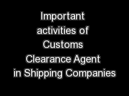 Important activities of Customs Clearance Agent in Shipping Companies