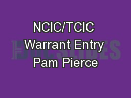 NCIC/TCIC Warrant Entry Pam Pierce