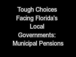 Tough Choices Facing Florida's Local Governments: Municipal Pensions PowerPoint PPT Presentation