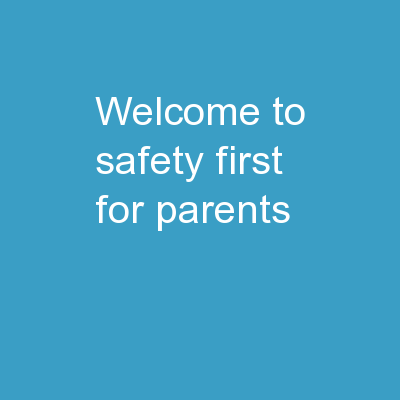 Welcome to  Safety First for Parents