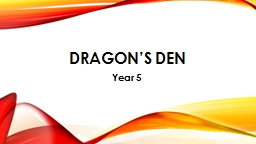 Dragon�s den Year 5 Have you ever seen the film chicken run?