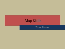 Map Skills Time Zones Longitude Lines run east and west.