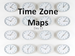 Time Zone Maps Day 13 Early Timekeeping