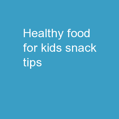Healthy Food  For Kids Snack Tips