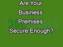 Are Your Business Premises Secure Enough?