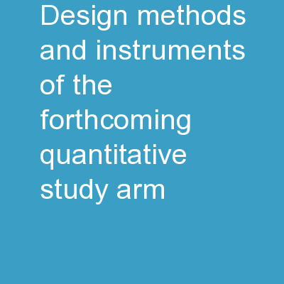 Design, methods and instruments of the forthcoming quantitative study arm