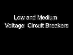 Low and Medium Voltage  Circuit Breakers